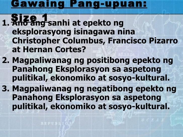 Gawaing Pang-upuan: Size 1 <ul><li>Ano ang sanhi at epekto ng eksplorasyong isinagawa nina Christopher Columbus, Francisco...