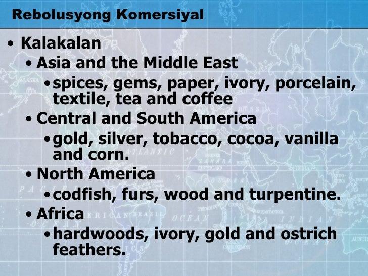 Rebolusyong Komersiyal <ul><li>Kalakalan </li></ul><ul><ul><li>Asia and the Middle East  </li></ul></ul><ul><ul><ul><li>sp...