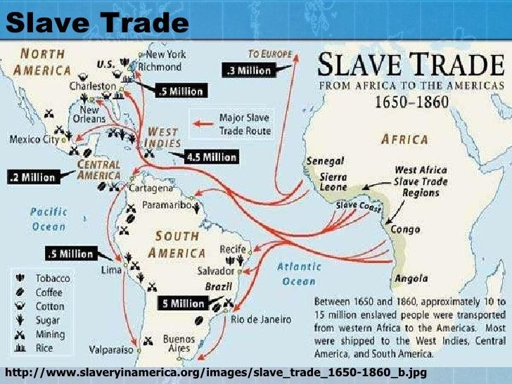 Slave Trade http://www.slaveryinamerica.org/images/slave_trade_1650-1860_b.jpg