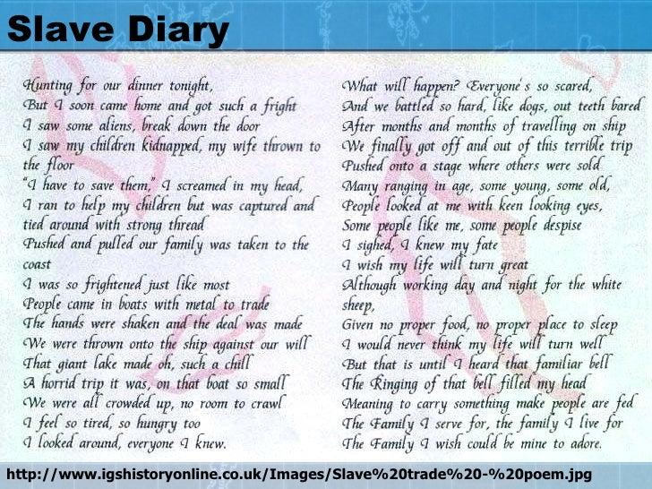 Slave Diary http://www.igshistoryonline.co.uk/Images/Slave%20trade%20-%20poem.jpg
