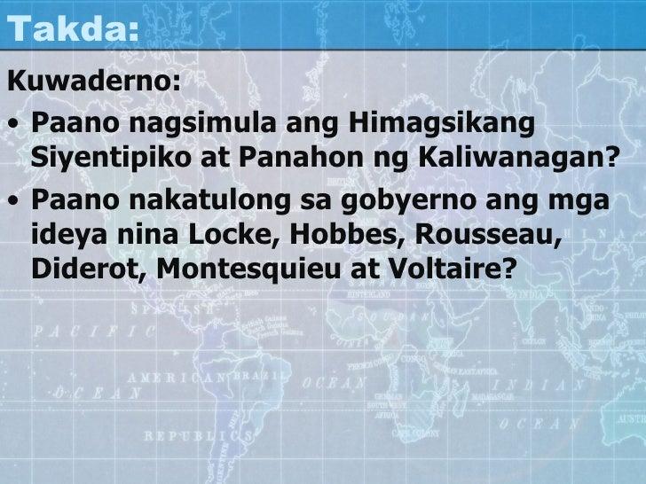 Takda:  <ul><li>Kuwaderno: </li></ul><ul><li>Paano nagsimula ang Himagsikang Siyentipiko at Panahon ng Kaliwanagan? </li><...