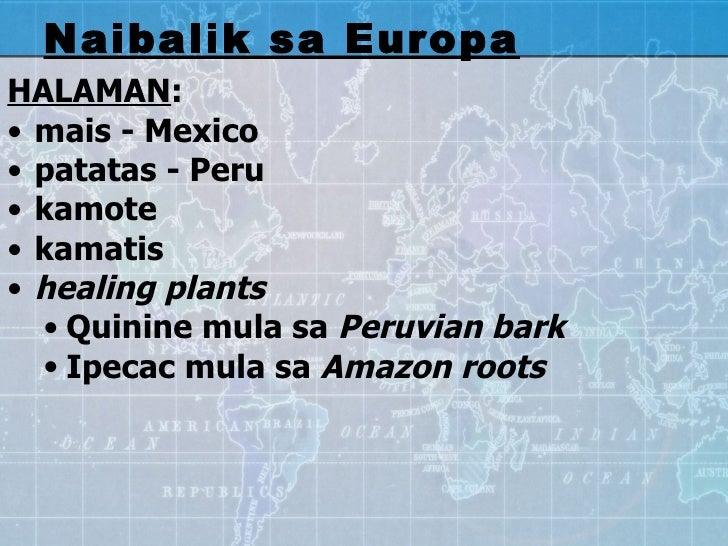 <ul><li>HALAMAN : </li></ul><ul><li>mais - Mexico  </li></ul><ul><li>patatas - Peru  </li></ul><ul><li>kamote  </li></ul><...