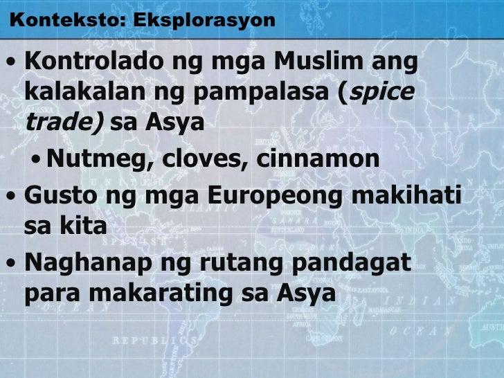 <ul><li>Kontrolado ng mga Muslim ang kalakalan ng pampalasa ( spice trade)  sa Asya </li></ul><ul><ul><li>Nutmeg, cloves, ...