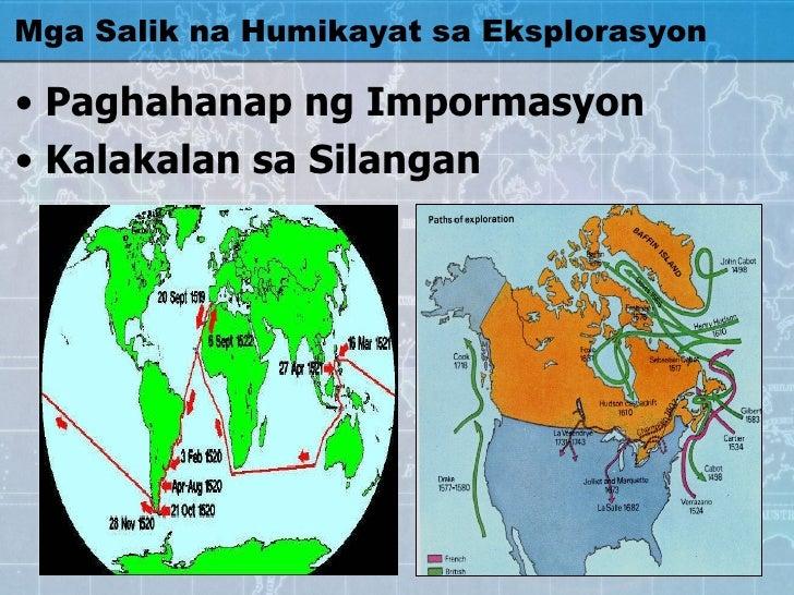 Mga Salik na Humikayat sa Eksplorasyon <ul><li>Paghahanap ng Impormasyon </li></ul><ul><li>Kalakalan sa Silangan </li></ul>