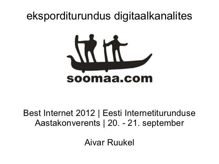 eksporditurundus digitaalkanalitesBest Internet 2012 | Eesti Internetiturunduse  Aastakonverents | 20. - 21. september    ...