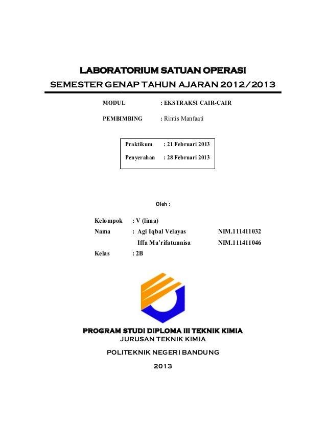 LABORATORIUM SATUAN OPERASISEMESTER GENAP TAHUN AJARAN 2012/2013MODUL : EKSTRAKSI CAIR-CAIRPEMBIMBING : Rintis ManfaatiOle...
