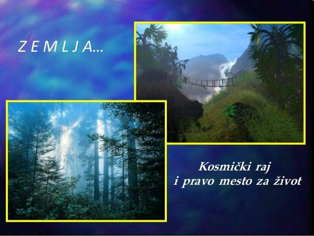 Z E M L J A… Kosmi~ki raj i pravo mesto za `ivot