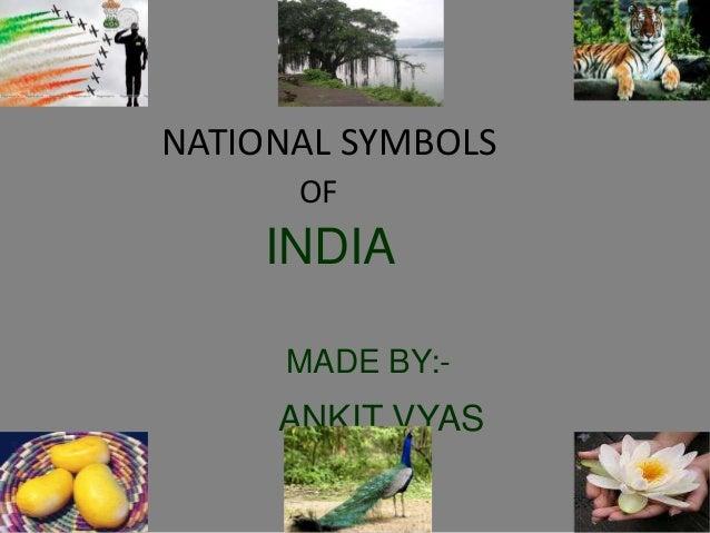 NATIONAL SYMBOLS OF INDIA MADE BY:- ANKIT VYAS