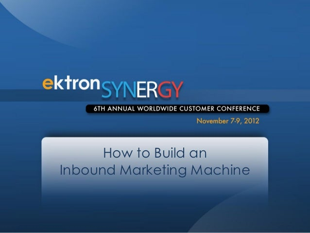 How to Build anInbound Marketing Machine