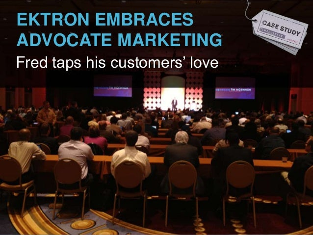 "EKTRON EMBRACES ADVOCATE MARKETING Fred taps his customers"" love"