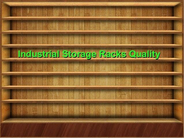 industrial storage racks qualityindustrial storage racks quality - Industrial Storage Racks