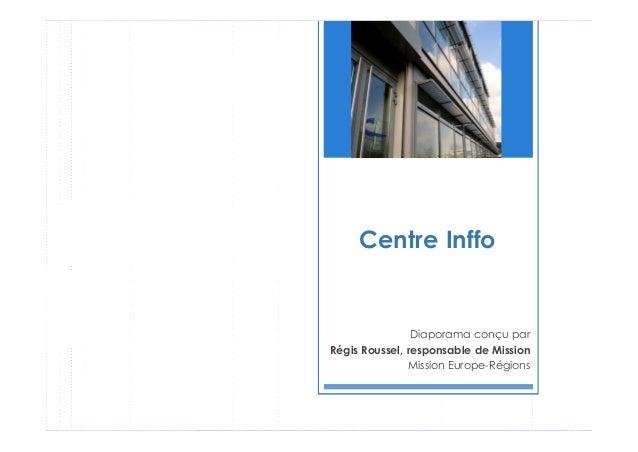 Centre Inffo Diaporama conçu par Régis Roussel, responsable de Mission Mission Europe-Régions