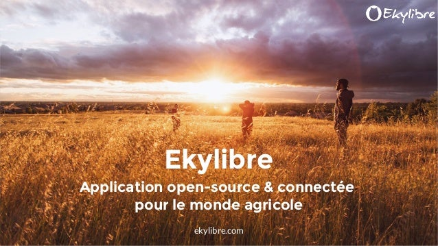 ekylibre.com Ekylibre Application open-source & connectée pour le monde agricole