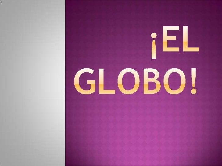 ¡ElGlobo!<br />