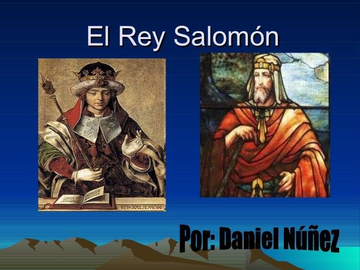 El Rey Salomón Por: Daniel Núñez