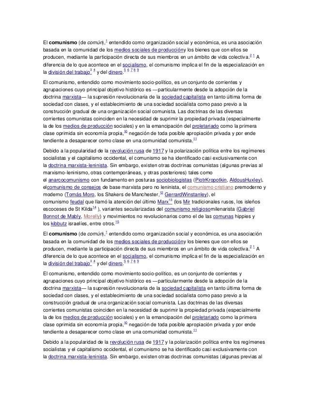 El comunismo (de común), 1 entendido como organización social y económica, es una asociación basada en la comunidad de los...