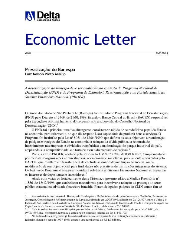 Economic Letter 2000 número 1 Privatização do Banespa Luiz Nelson Porto Araujo A desestatização do Banespa deve ser analis...