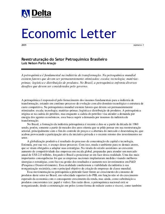 Economic Letter 2005 número 1 Reestruturação do Setor Petroquímico Brasileiro Luiz Nelson Porto Araujo A petroquímica é fu...