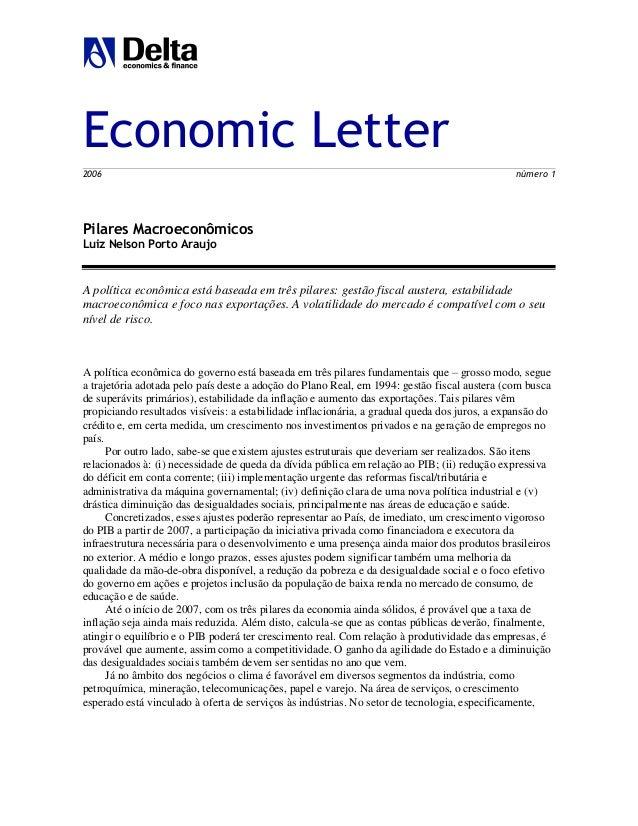 Economic Letter 2006 número 1 Pilares Macroeconômicos Luiz Nelson Porto Araujo A política econômica está baseada em três p...