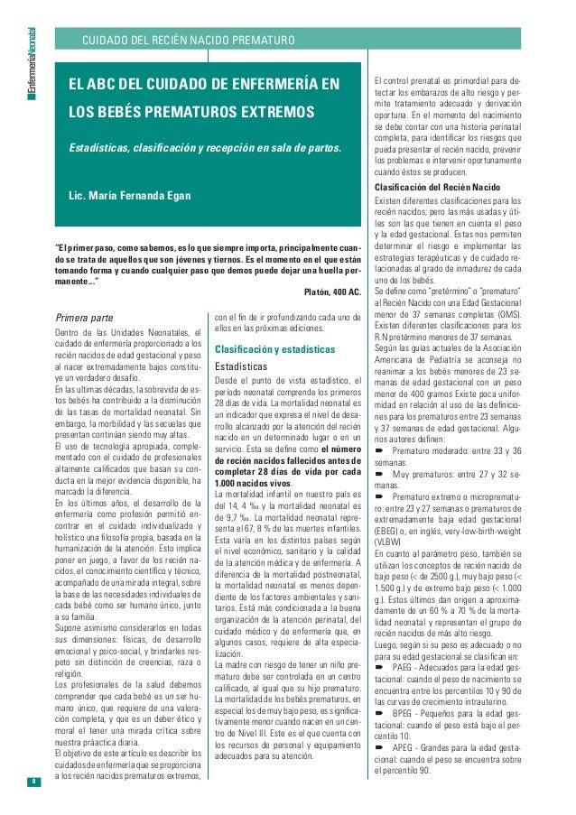 CUIDADO DEL RECIéN NACIDO PREMATURO Primera parte Dentro de las Unidades Neonatales, el cuidado de enfermería proporcionad...