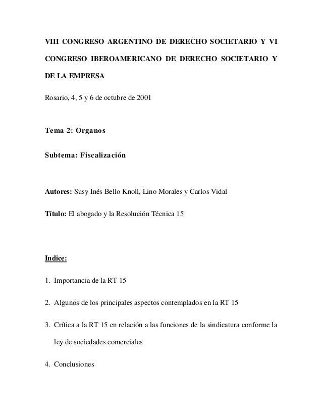 VIII CONGRESO ARGENTINO DE DERECHO SOCIETARIO Y VICONGRESO IBEROAMERICANO DE DERECHO SOCIETARIO YDE LA EMPRESARosario, 4, ...