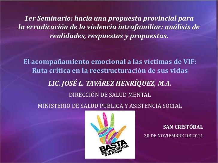 1er Seminario: hacia una propuesta provincial parala erradicación de la violencia intrafamiliar: análisis de          real...