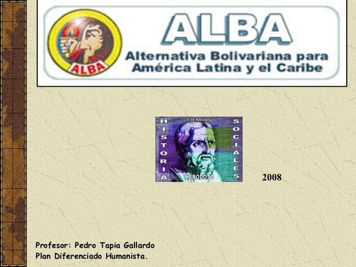 2008 Profesor: Pedro Tapia Gallardo Plan Diferenciado Humanista.