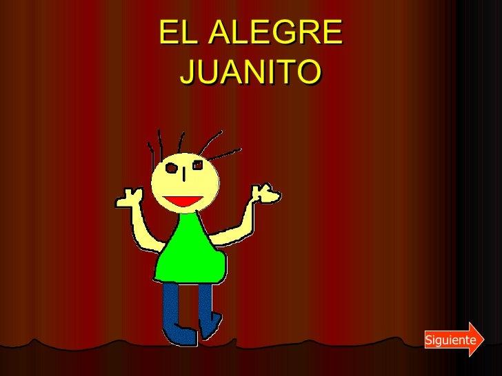 EL ALEGRE JUANITO Siguiente