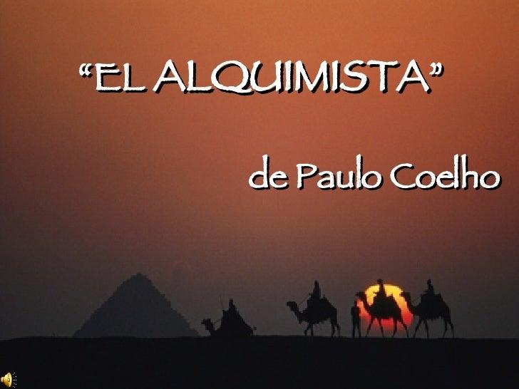 """"""" EL  ALQUIMISTA """" de Paulo Coelho"""