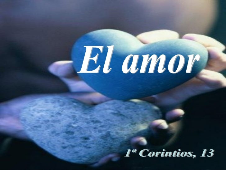1ª Corintios, 13 El amor