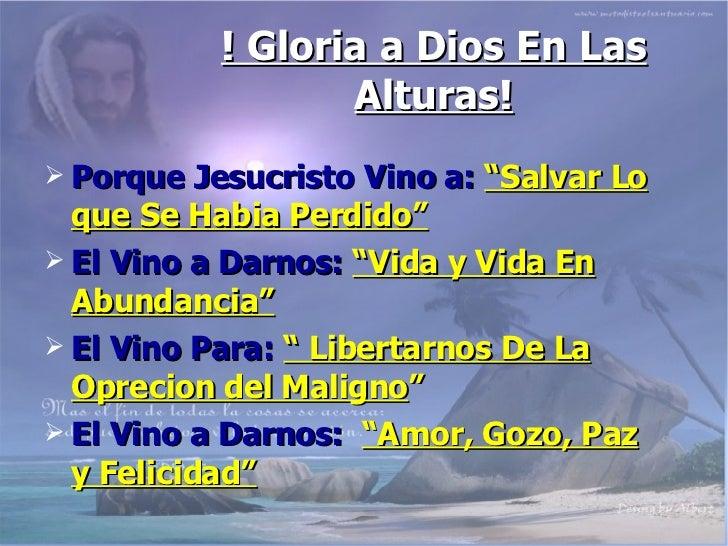 """! Gloria a Dios En Las Alturas! <ul><li>Porque Jesucristo Vino a:   """"Salvar Lo que Se Habia Perdido"""" </li></ul><ul><li>El ..."""