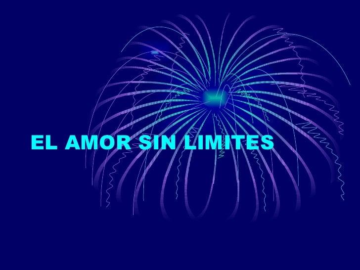 EL AMOR SIN LIMITES
