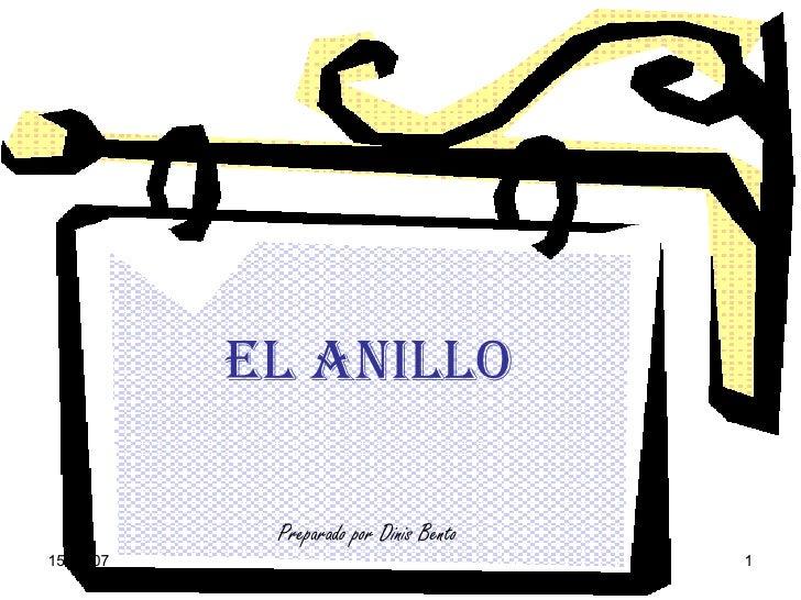 EL ANILLO Preparado por Dinis Bento 27-05-09