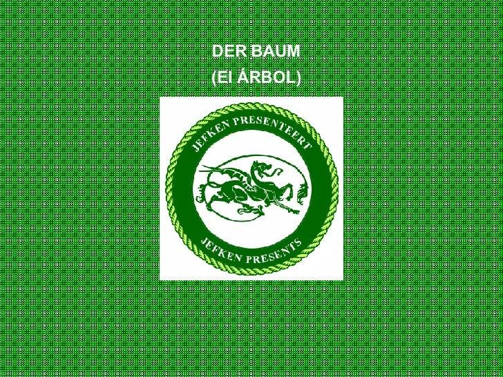 DER BAUM (El ÁRBOL)