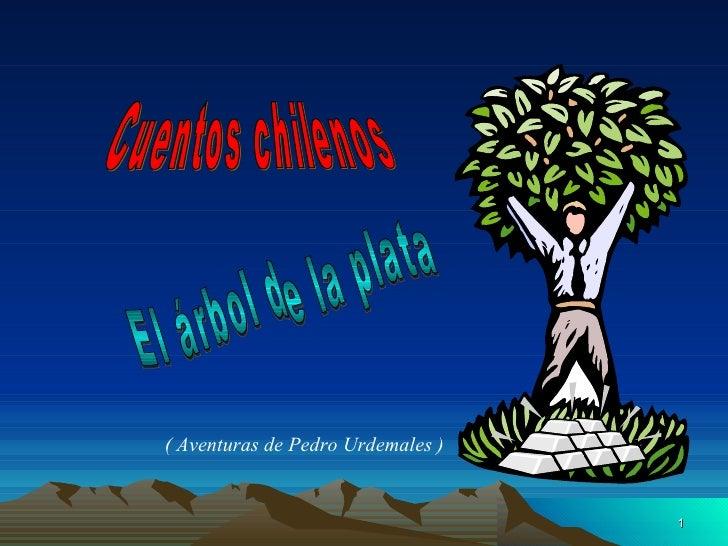 Cuentos chilenos El árbol de la plata ( Aventuras de Pedro Urdemales )