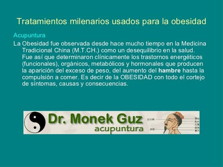Tratamientos milenarios usados para la obesidad <ul><li>Acupuntura </li></ul><ul><li>La Obesidad fue observada desde hace ...