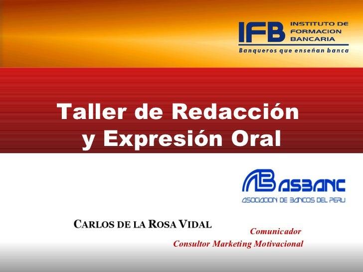 Comunicador  Consultor Marketing Motivacional Taller de Redacción  y Expresión Oral
