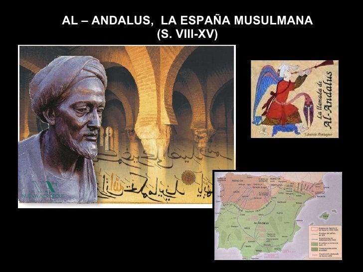 AL – ANDALUS,  LA ESPAÑA MUSULMANA (S. VIII-XV)