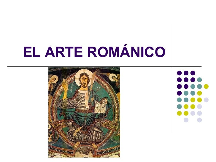 EL ARTE ROMÁNICO
