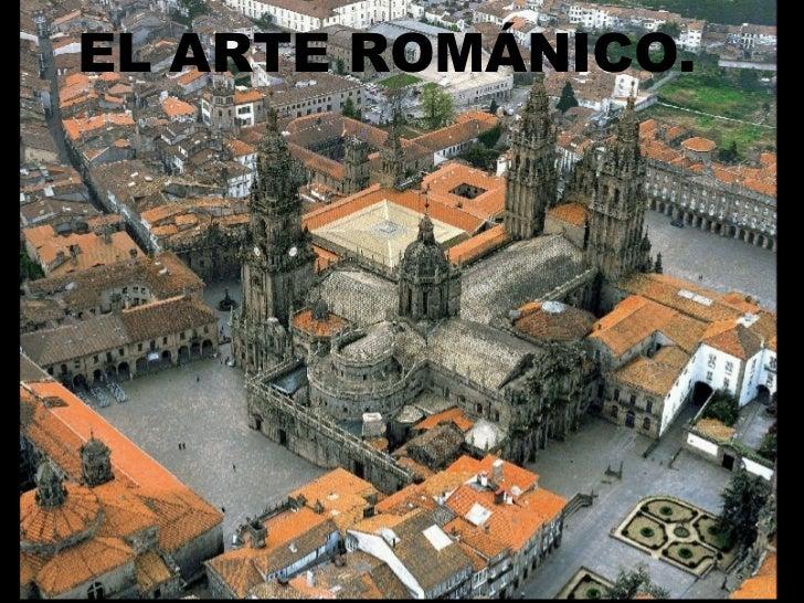 EL ARTE ROMÁNICO.