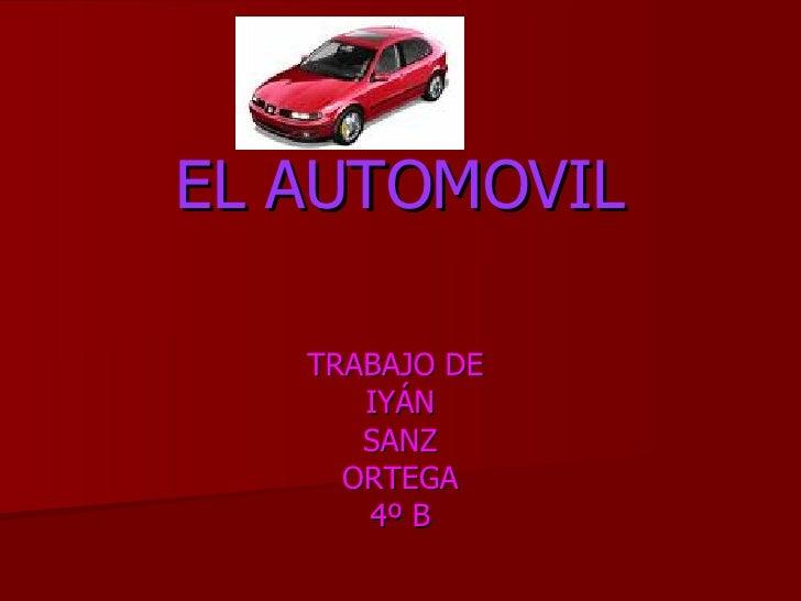 EL AUTOMOVIL TRABAJO DE  IYÁN SANZ ORTEGA 4º B