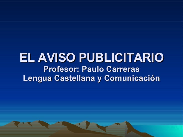 EL AVISO PUBLICITARIO Profesor: Paulo Carreras Lengua Castellana y Comunicación