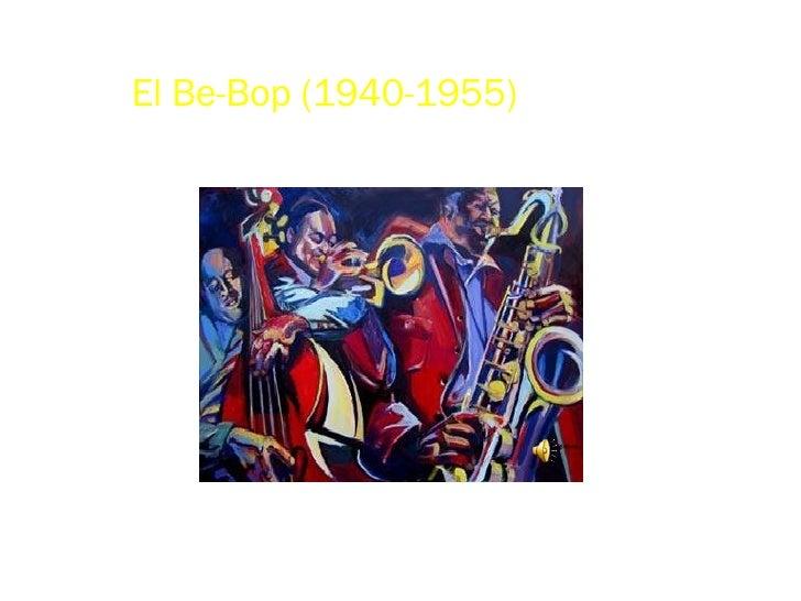 El Be-Bop (1940-1955)