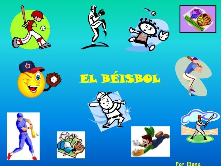 EL BÉISBOL<br />Por Elena Bauluz<br />