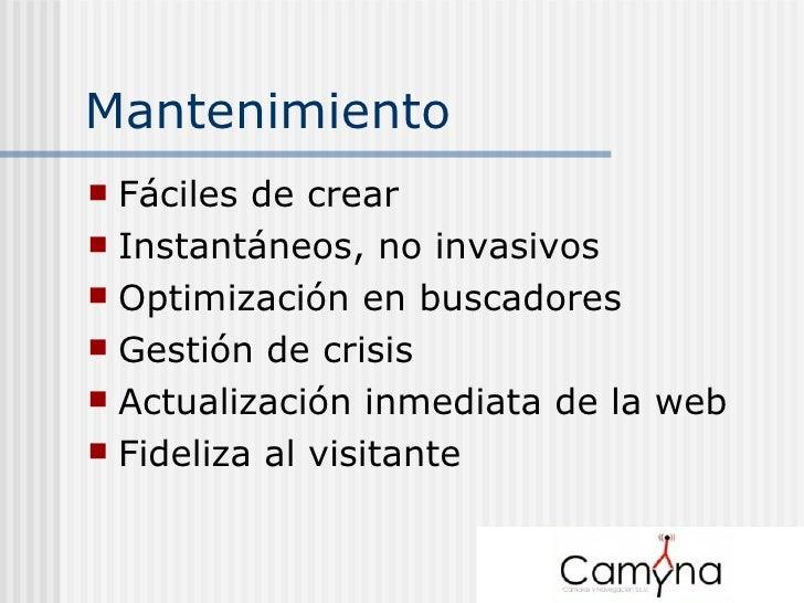 Mantenimiento <ul><li>Fáciles de crear </li></ul><ul><li>Instantáneos, no invasivos </li></ul><ul><li>Optimización en busc...