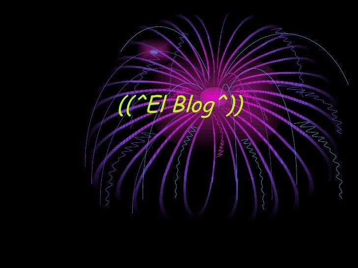 ((^El Blog^))