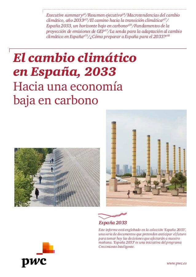 www.pwc.es El cambio climático en España, 2033 Hacia una economía baja en carbono Este informe está englobado en la colecc...