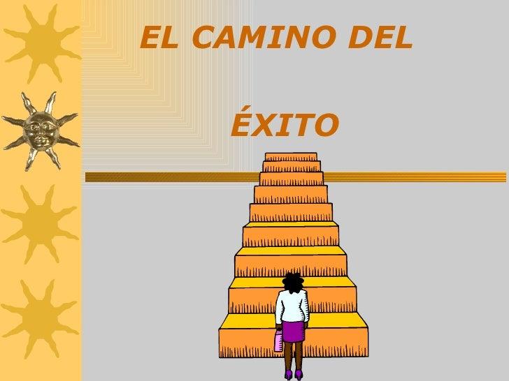 ÉXITO  EL CAMINO DEL