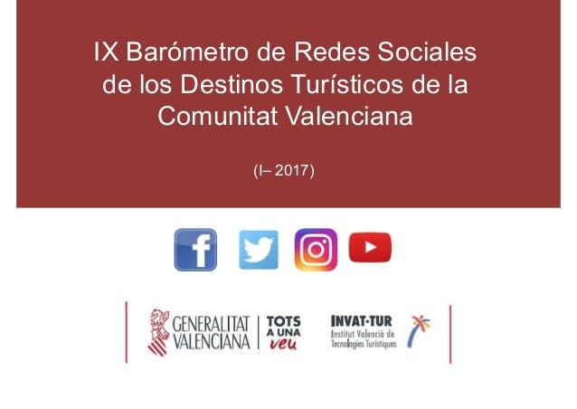 IX Barómetro de Redes Sociales de los Destinos Turísticos de la Comunitat Valenciana (I 2017)