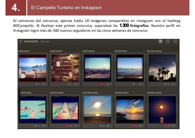 Al comienzo del concurso, apenas había 20 imágenes compartidas en Instagram con el hashtag #ElCampello. Al finalizar este ...
